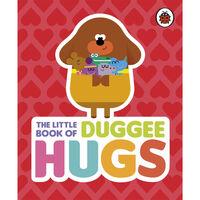 Hey Duggee: The Little Book of Duggee Hugs