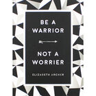 Be A Warrior: Not A Worrier image number 1