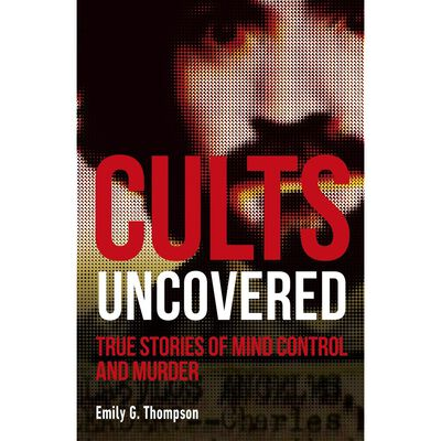 Cults Uncovered: True Stories of Mind Control and Murder image number 1
