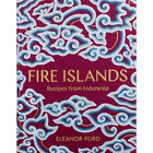 Fire Islands: Recipes from Indonesia image number 1