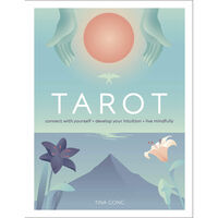 Tarot: Connect With Yourself, Develop Your Intuition, Live Mindfully