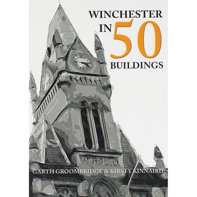 Winchester in 50 Buildings image number 1
