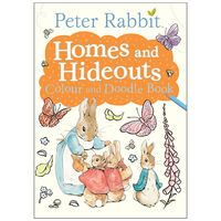 Peter Rabbit: Homes and Hideouts Colour and Doodle Book