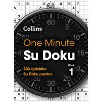 One Minute Su Doku Book 1: 200 Quickfire Su Doku Puzzles