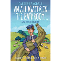 An Alligator in the Bathroom and Other Stories