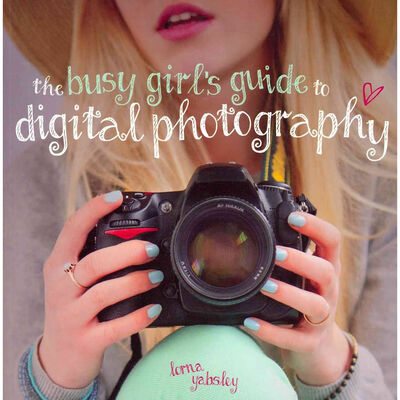 The Busy Girl's Guide to Digital Photography image number 1
