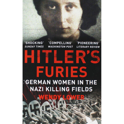 Hitlers Furies: German Women in the Nazi Killing Fields image number 1