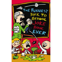 The Funniest Back to School Joke Book Ever