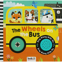 The Wheels on the Bus: Sing Along Board Book