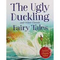 The Ugly Duckling and Other Classic Fairy Tales