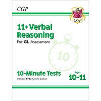 11+ GL 10-Minute Tests Verbal Reasoning: Ages 10-11