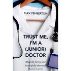 Trust Me I'm A (Junior) Doctor image number 1