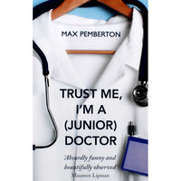 Trust Me I'm A (Junior) Doctor