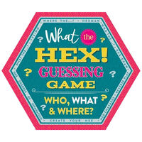 What the Hex! Guessing Game: Who, What & Where?