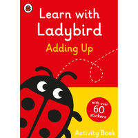 Learn With Ladybird: Adding Up Activity Book