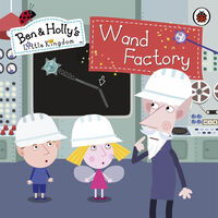 Ben & Holly's Little Kingdom: Wand Factory