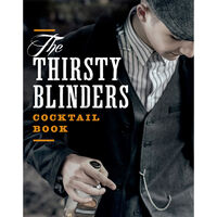 The Thirsty Blinders Cocktail Book