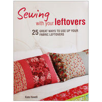 Sewing With Your Leftovers