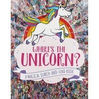 Wheres the Unicorn?: A Magical Search-and-Find Book