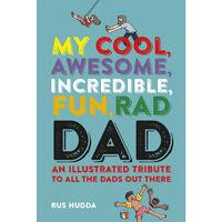 My Cool, Awesome, Incredible, Fun, Rad Dad