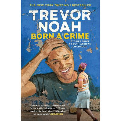 Born A Crime: Stories From A South African Childhood image number 1