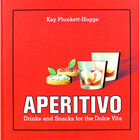 Aperitivo: Drinks and Snacks for the Dolce Vita image number 1