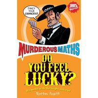 Murderous Maths: Do You Feel Lucky?