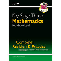KS3 Maths Complete Revision & Practice: Foundation Level
