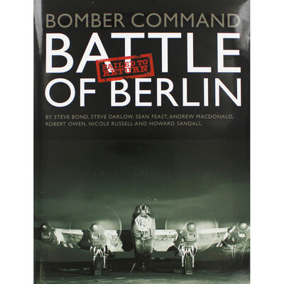 Bomber Command: Battle of Berlin - Failed to Return image number 1