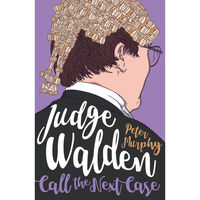 Judge Walden: Call the Next Case