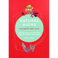 Natural Highs For Body And Soul