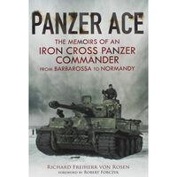 Panzer Ace: The Memoirs of an Iron Cross Panzer Commander