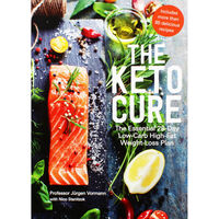 The Keto Cure: 28-Day Weight-Loss Plan