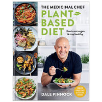 The Medicinal Chef: Plant Based Diet – How To Eat Vegan & Stay Healthy