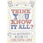 Think You Know It All: The Activity Book For Grown-Ups image number 1