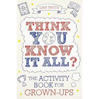 Think You Know It All: The Activity Book For Grown-Ups