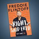 Freddie Flintoff: Right, Said Fred image number 2