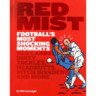 Red Mist: Football's Most Shocking Moments image number 1