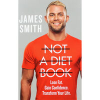 James Smith: Not a Diet Book