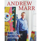 Andrew Marr - A Short Book About Painting image number 1
