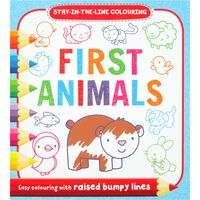 First Animals: Stay-in-the-Line Colouring Book