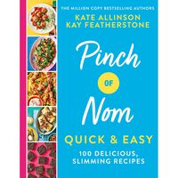 Pinch of Nom: Quick & Easy