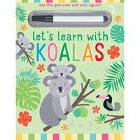 Lets Learn With Koalas: Wipe-Clean Book