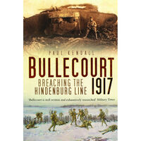 Bullecourt 1917: Breaching the Hindenburg Line