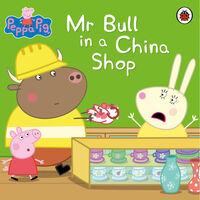 Peppa Pig: Mr Bull in a China Shop