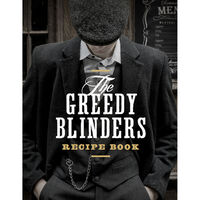 The Greedy Blinders Recipe Book