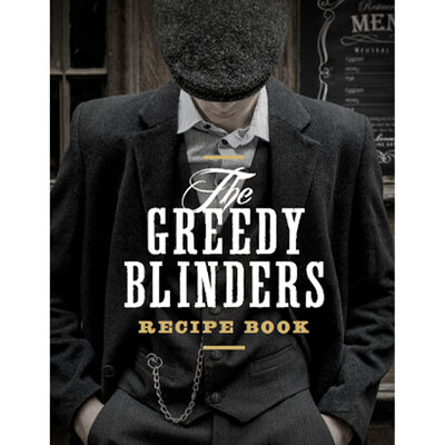 The Greedy Blinders Recipe Book image number 1