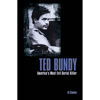 Ted Bundy: America's Most Evil Serial Killer