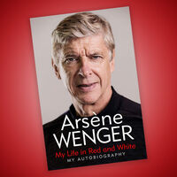 Arsène Wenger: My Life in Red and White