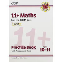 CGP 11+ Maths: Practice Book with Assessment Tests